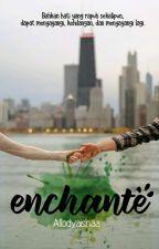 ENCHANTE by xaishaax