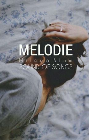 Melodie | The sound of songs by milenabluemchen