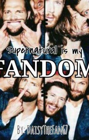 Supernatural Is My Fandom by DaisyTheFangirl67