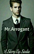 Mr. Arrogant [Slow Update]✅ by Shintiaaliya12