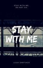 Stay With Me by SantiiagoLuuh