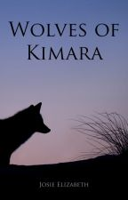 The Wolves of Kimara (editing) by josieelizabethrs