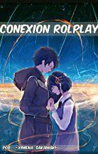 Conexión 🌀 Rolplay 🌀 || Cerrado|| by _-Ximena_Sakamaki-_