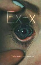 Ex-x by Dentrodemim