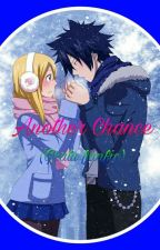 Another Chance (GrayxLucy) [COMPLETED] by demilovesanime