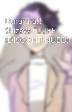 Durarara!! Shizaya FLUFF (Very Slow Update) by shadowphoenix05