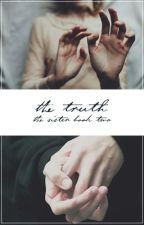 The Truth | The Sister book 2 | HP Fanfic | by Aloha--Mora