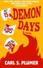 DEMON DAYS: A Satire by CarlPlumer