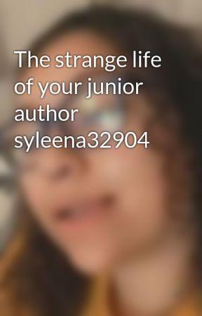 The strange life of your junior author syleena32904  by syleena32904