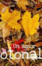 Un amor otoñal by UnaJovenPeculiar