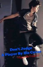 Don't Judge A Player By His Cover (Harry Styles fan fic) by NiggazBeTrippin1