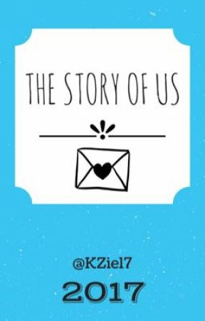 The Story of Us by KZie17