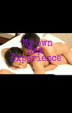 'My own sex EXPERIENCE' by KhailieEsperanza
