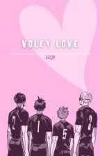 Voley Love |Haikyuu. by -kiribae