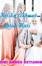 Ketika Akhwat Jatuh Hati by DwiAgnesSetianingrum