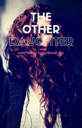 The Other Daughter by beautifulest_me
