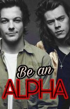 Be an alpha by Aliraah