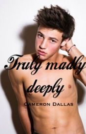 Truly Madly Deeply (Cameron Dallas) by vintagerosess