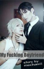My Fucking Boyfriend by mochan48