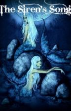 The Siren's Song by xoReadWriteLovexo