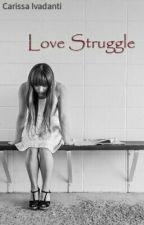 Love Struggle by CarissaIvadanti