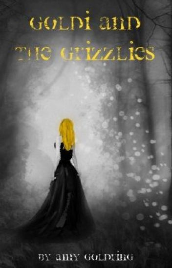 Goldi and the Grizzlies ON HOLD