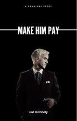 Make Him Pay by _heyitzkat