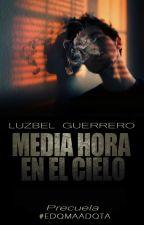 """""""Media Hora en el Cielo"""" by LuzbelGuerrero"""