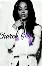Church Girl by CvnC3t3d