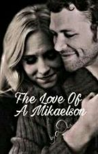 The Love Of A Mikaelson Baby by DirtyDarkSecret
