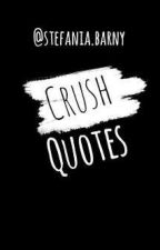Crush Quotes✔ by -Canabis