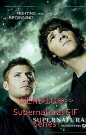 Wendigo>> Supernatural GIF Series - Destiel SMUT - Wattpad
