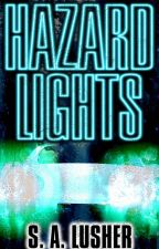 Hazard Lights by S_A_Lusher