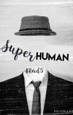SuperHuman by IReed5