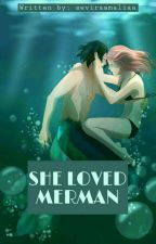 The story of the love of she and merman. by seviraamaliaa