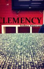 CLEMENCY by JoshAkin