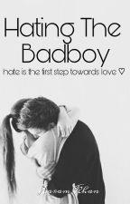 Hating The Badboy #Wattys2017 by ShinySparklesxox
