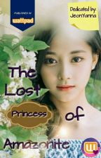 The Lost Princess Of Amazonite [Editing] by JeonYanna