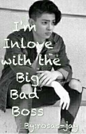 I'm Inlove with the Big Bad Boss 😠 by rosejjoao25