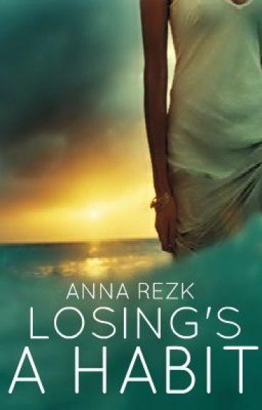 Losing's A Habit by lovinlifelivinlove