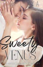 Sweety Venus || #2 Venus Series by Cupcakes_VVIP