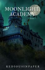MoonLight Academy (Book1) by ArlineLaure