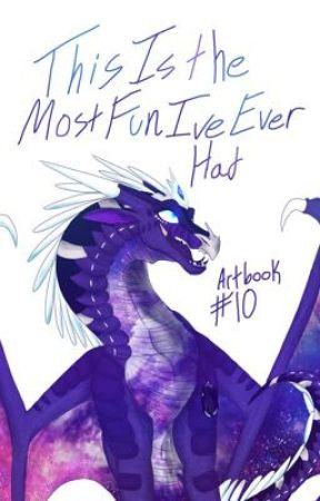 This Is The Most Fun I've Ever Had- Art Book #10 by queenartemis-