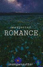 Unexpected Romance(Completed) by witchcraftbeechis