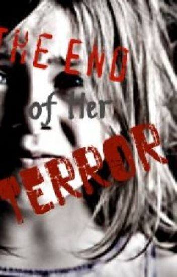 The End of Her Terror