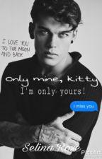 Only Mine, Kitty! by xsBadGirlsx