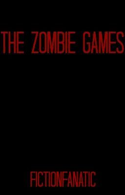The Zombie Games *Editing/On Hold*