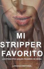 Mi Stripper Favorito. by _liveasaconstanza_