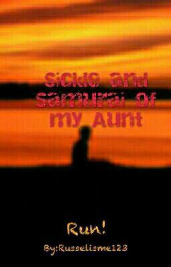 Sickle And Samurai Of My Aunt - Russelisme123 - Wattpad