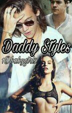 Daddy Styles || H.S. || by 1Dbabygirl9